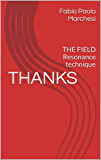 THANKS: THE FIELD Resonance technique (English Edition)