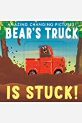 Bear's Truck is Stuck!: Amazing Changing Pictures! Hardcover