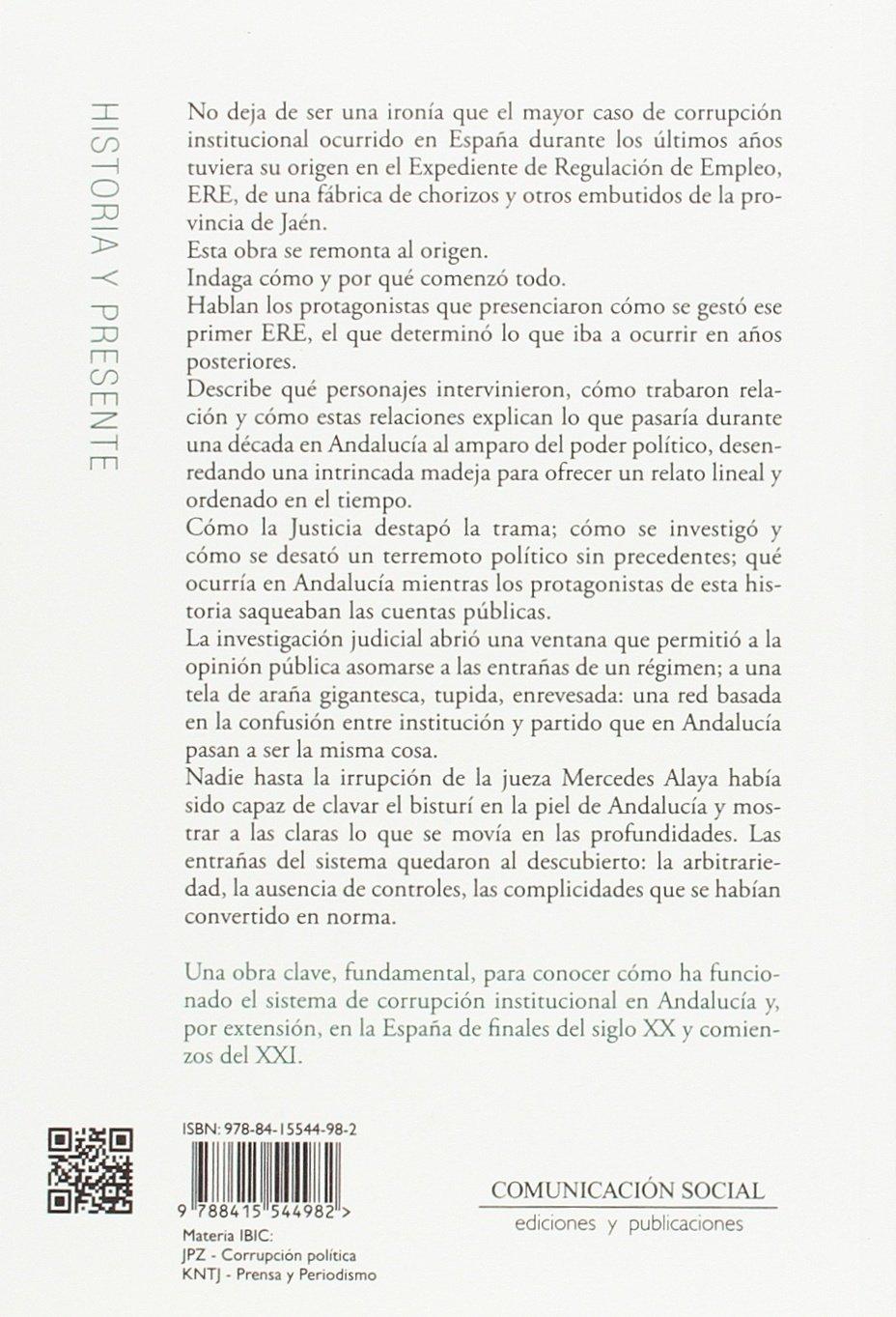 Caso ERE. Las entrañas de la corrupción institucional en Andalucía: 10 Historia y Presente: Amazon.es: Poveda Sánchez, Juan Esteban: Libros