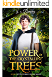 The Power of the Crystalline Trees (Golden Spiral Series Book 1)
