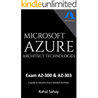 Microsoft Azure Architect Technologies: A guide to become Azure Solution Architect