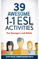 39 Awesome 1-1 ESL Activities: For Teenagers and Adults Kindle Edition