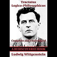 Tractatus Logico-Philosophicus (Rediscovered Books): Complete and Unabridged (English Edition)