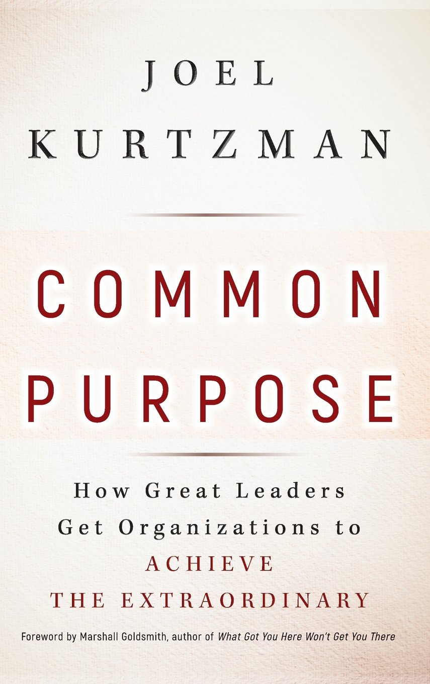 Common Purpose: How Great Leaders Get Organizations to Achieve the Extraordinary PDF