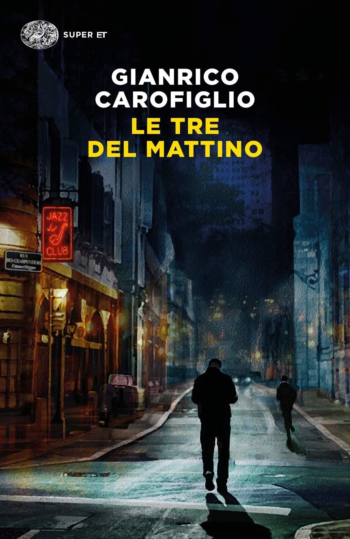 Amazon.it: Le tre del mattino - Carofiglio, Gianrico - Libri