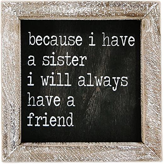 Have a Sister Always a Friend 5 x 5 Inch Wood Framed Hanging Wall Plaque