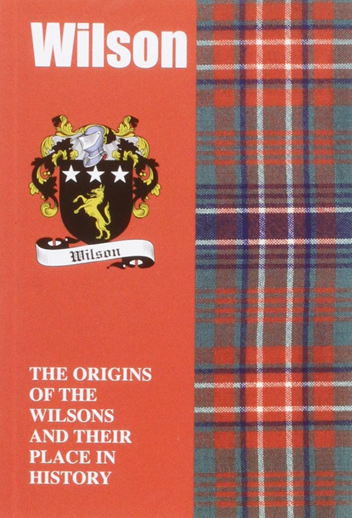 Wilson: The Origins of the Wilsons and Their Place in History (Scottish Clan Mini-Book)