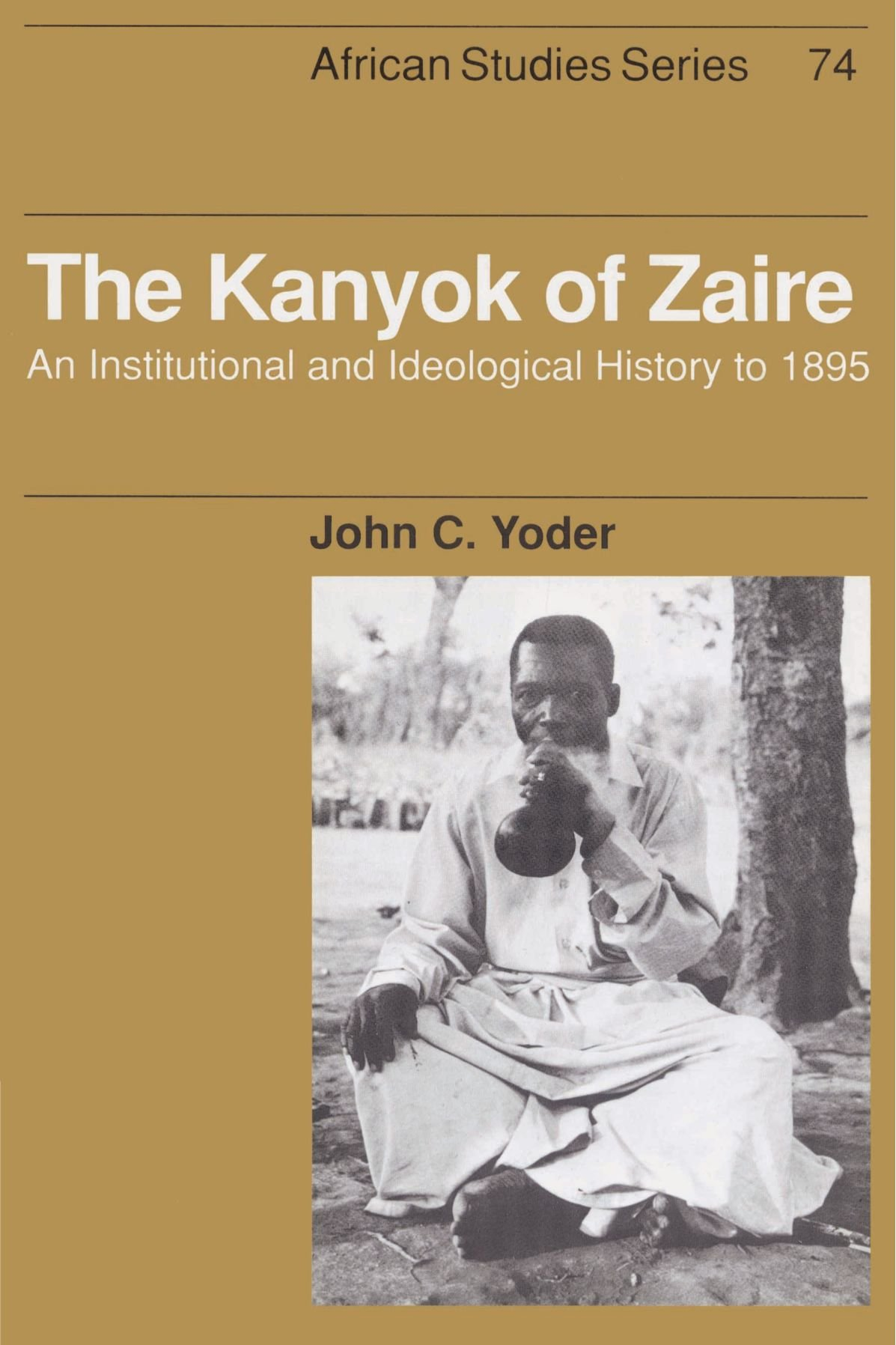 Download The Kanyok of Zaire: An Institutional and Ideological History to 1895 (African Studies) PDF