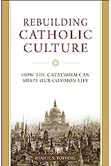Rebuilding Catholic Culture Kindle Edition