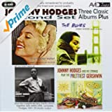 Three Classic Albums Plus (The Blues / In A Tender Mood / Johnny Hodges And His Strings Play The Prettiest Gershwin)