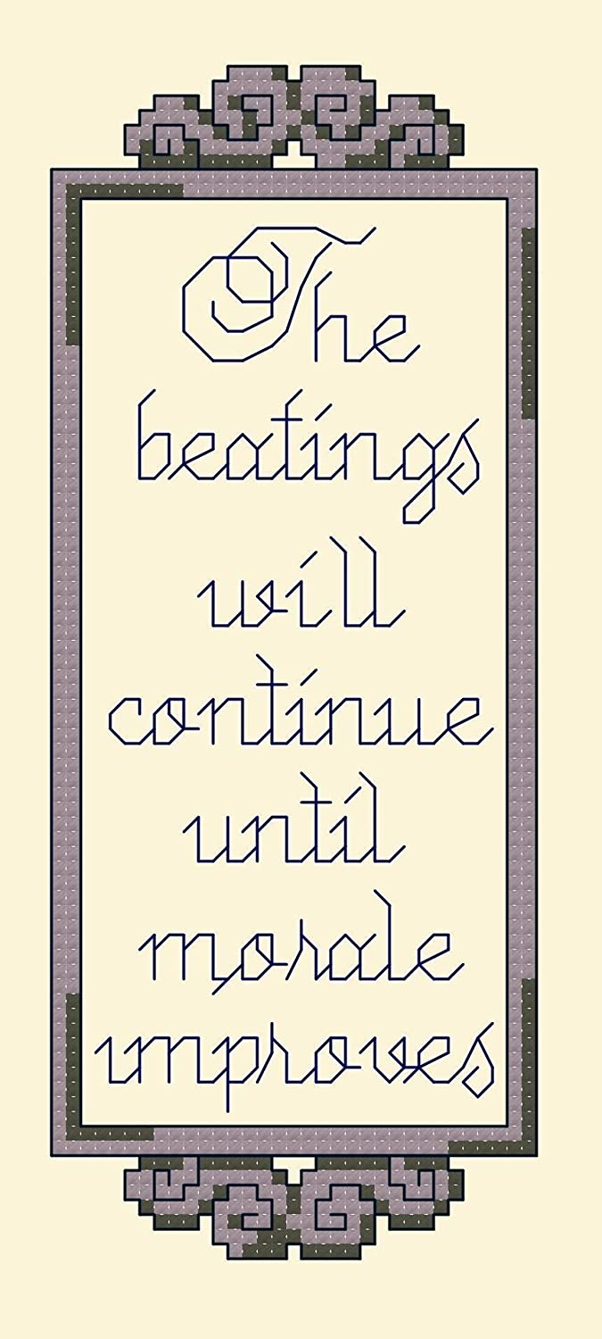 Counted Cross Stitch Pattern. The beatings will continue until morale improves.