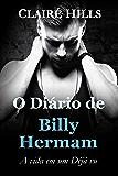 O Diário de Billy Hermam: A vida em um Déjà vu