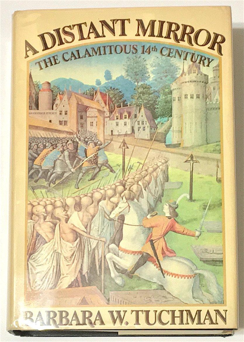 A Distant Mirror the Calamitous 14th Century: Amazon com: Books