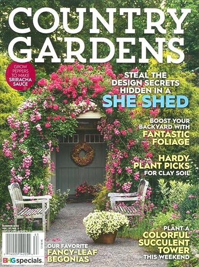 Amazon Com Country Gardens Magazine Summer 2018 She Shed