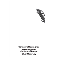 Germany's Hidden Crisis: Social Decline in the Heart of Europe