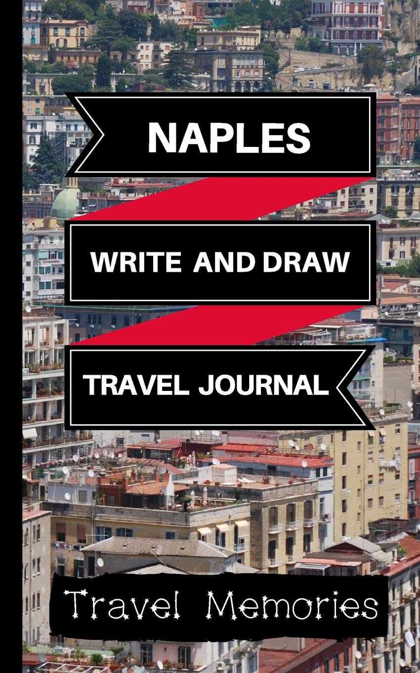 Naples Write and Draw Travel Journal: Use This Small