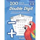 Humble Math - Double Digit Addition & Subtraction : 100 Days of Practice Problems: Grades 1-3, Word Problems, Reproducible Ma