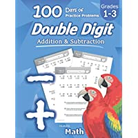 Humble Math - Double Digit Addition & Subtraction: 100 Days of Practice Problems: Ages 6-9, Reproducible Math Drills…