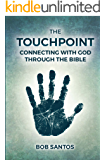 The TouchPoint: Connecting with God through the Bible