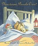 Non dormi, piccolo orso? Ediz. illustrata