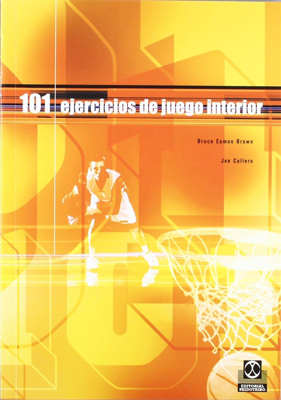 101 Ejercicios de Juego Interior (Deportes) Tapa blanda – 16 ene 2004 Bruce Eamon Brown Joe Callero Paidotribo 8480197501