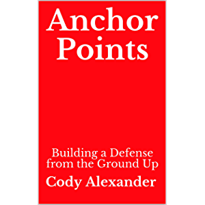 Anchor Points: Building a Defense from the Ground Up
