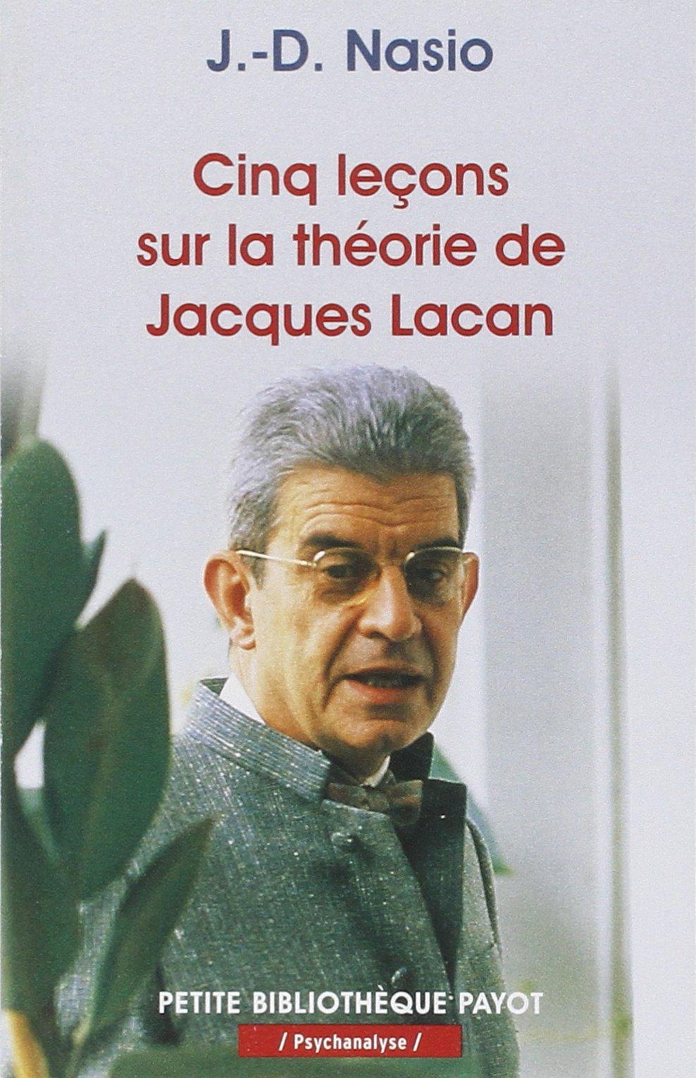 Cinq leçons sur la théorie de Jacques Lacan - J.-D. NASIO