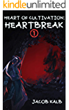 Heart of Cultivation: Heartbreak (book one of a xianxia series)