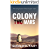 Colony Two Mars (Colony Mars Book 2)