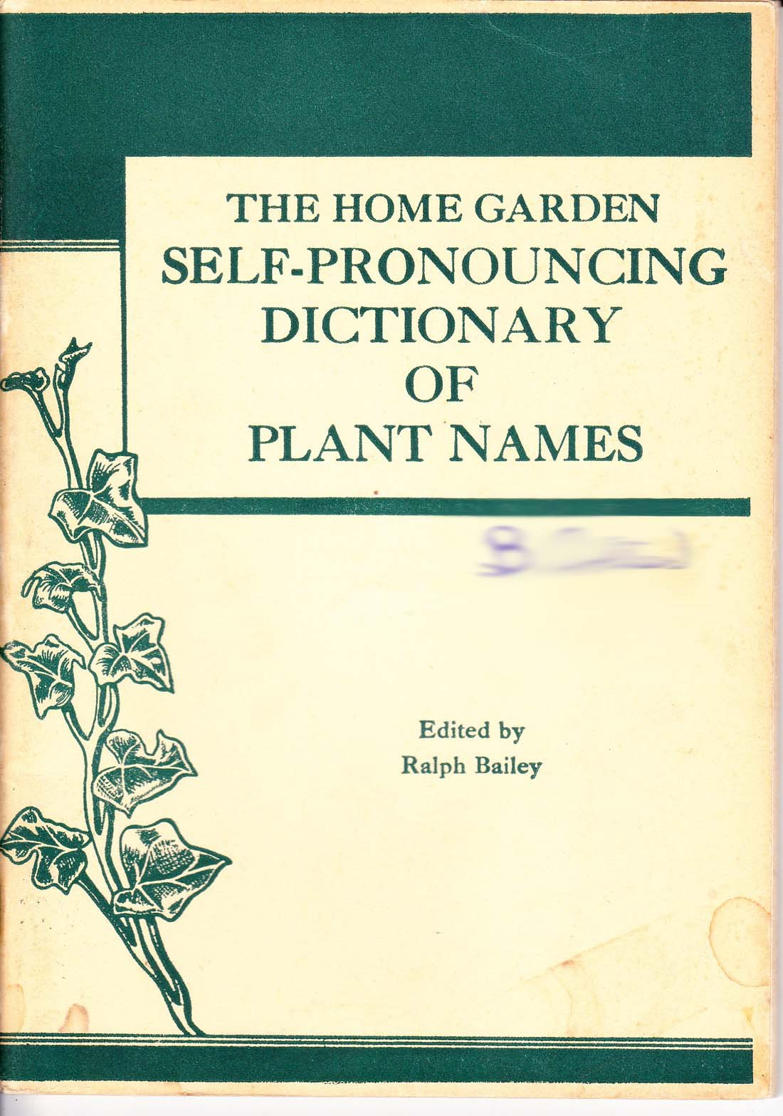 The home garden self,pronouncing dictionary of plant names