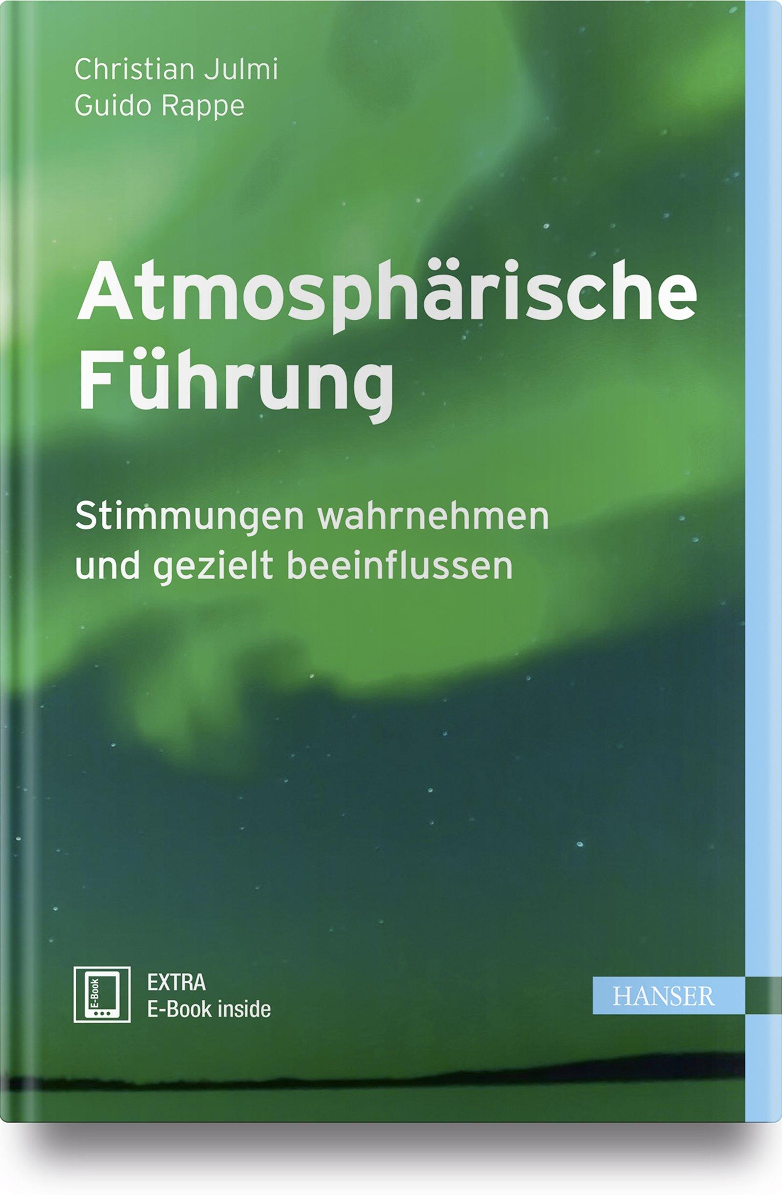 Atmosphärische Führung: Stimmungen wahrnehmen und gezielt beeinflussen