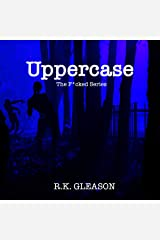 Uppercase: The F*cked Series, Book 1 Audible Audiobook