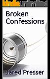 Broken Confessions