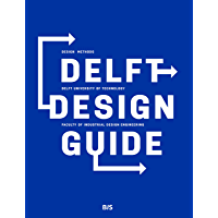 Delft Design Guide -Revised edition: Design strategies and methods (English Edition)