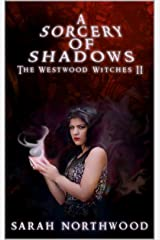 A Sorcery of Shadows: The Westwood Witches 2 Kindle Edition