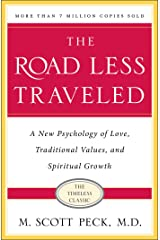 The Road Less Traveled: A New Psychology of Love, Traditional Values and Spiritual Growth Kindle Edition