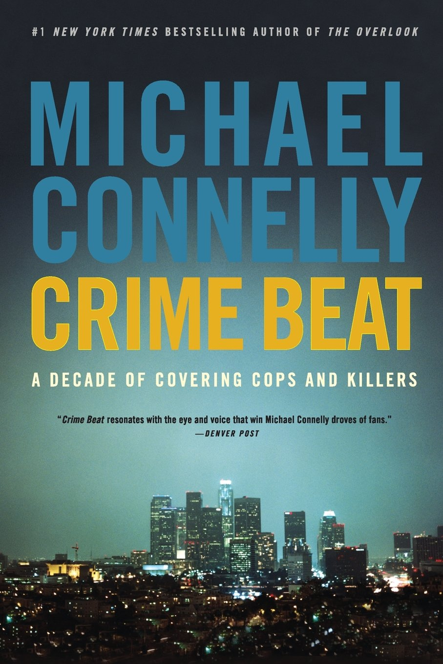 Crime Beat: A Decade of Covering Cops and Killers pdf epub