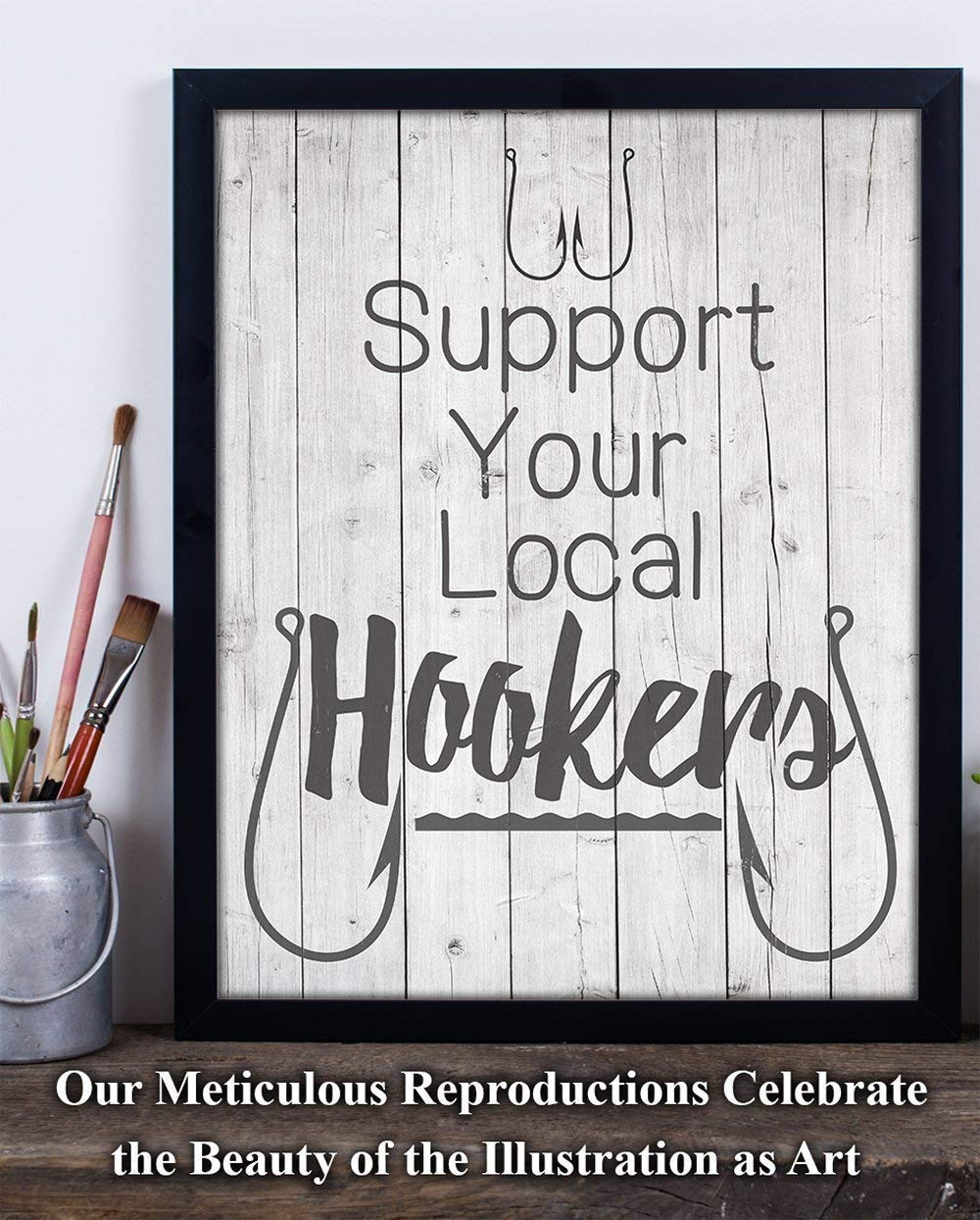 Support Your Local Hookers Fishing Lake house 11x14 Unframed Art Print Gift