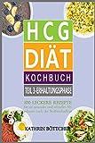 HCG DIÄT KOCHBUCH - Teil 3: Erhaltungsphase: 100 leckere Rezepte für schnelles Abnehmen nach der Stoffwechselkur: ... (Sagen Sie dem Übergewicht den Kampf an!)