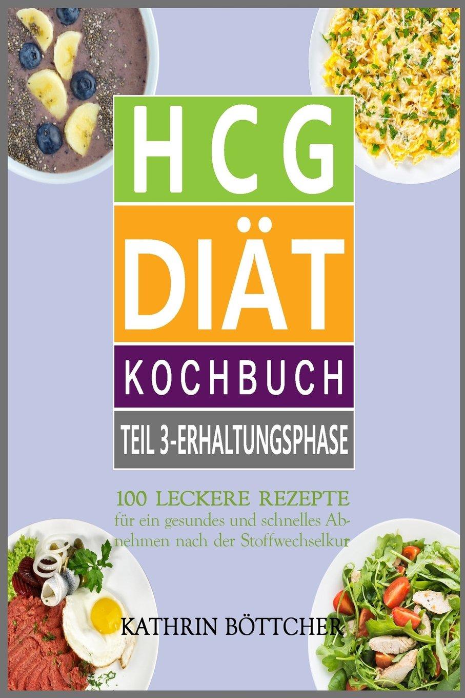 Hcg Diat Kochbuch Teil 3 Erhaltungsphase 100 Leckere Rezepte Fur