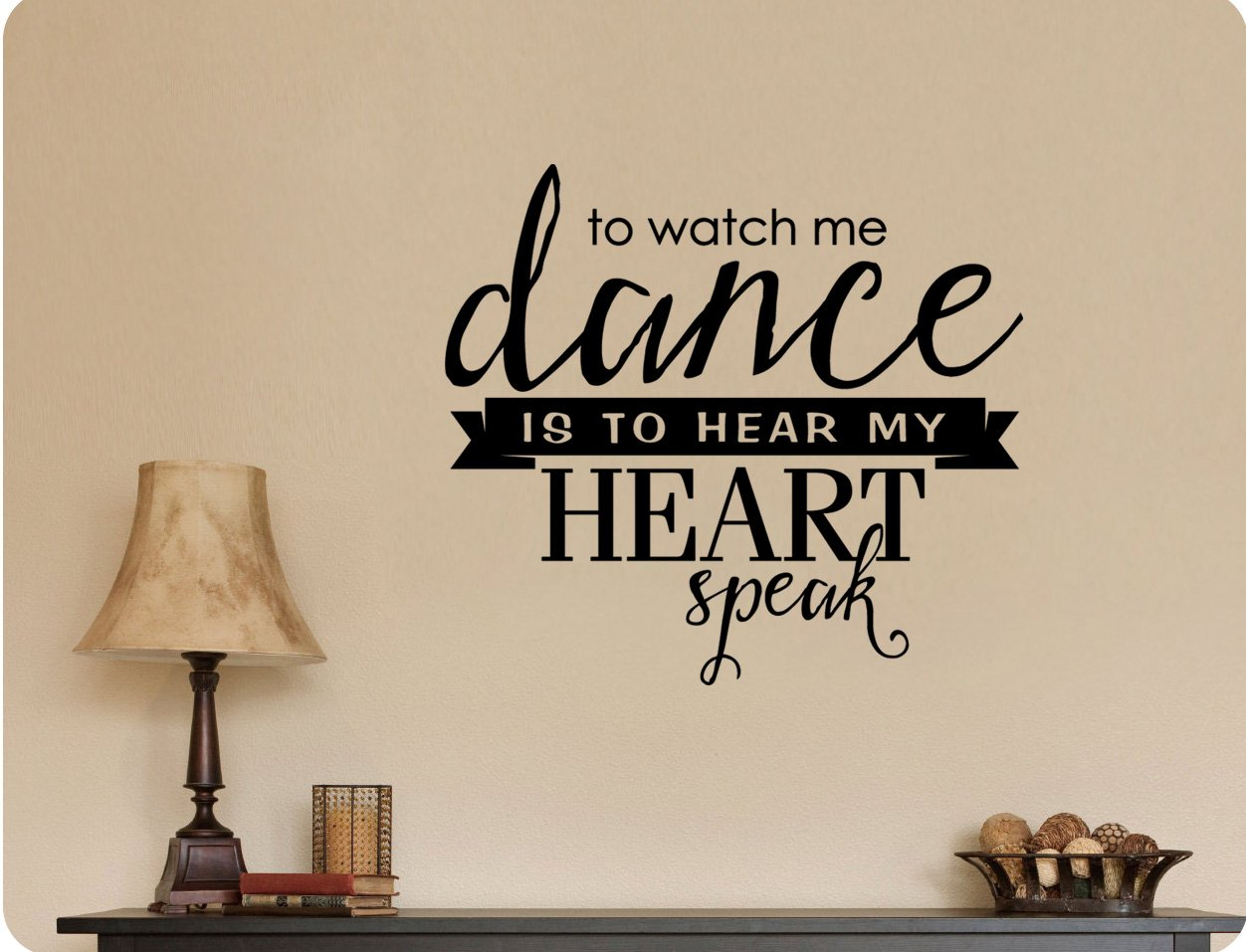 25''x24'' To Watch Me Dance Is To Hear My Heart Speak Silhouette Girl Dancer Ballet Wall Decal Sticker Art Mural Home DŽcor Quote