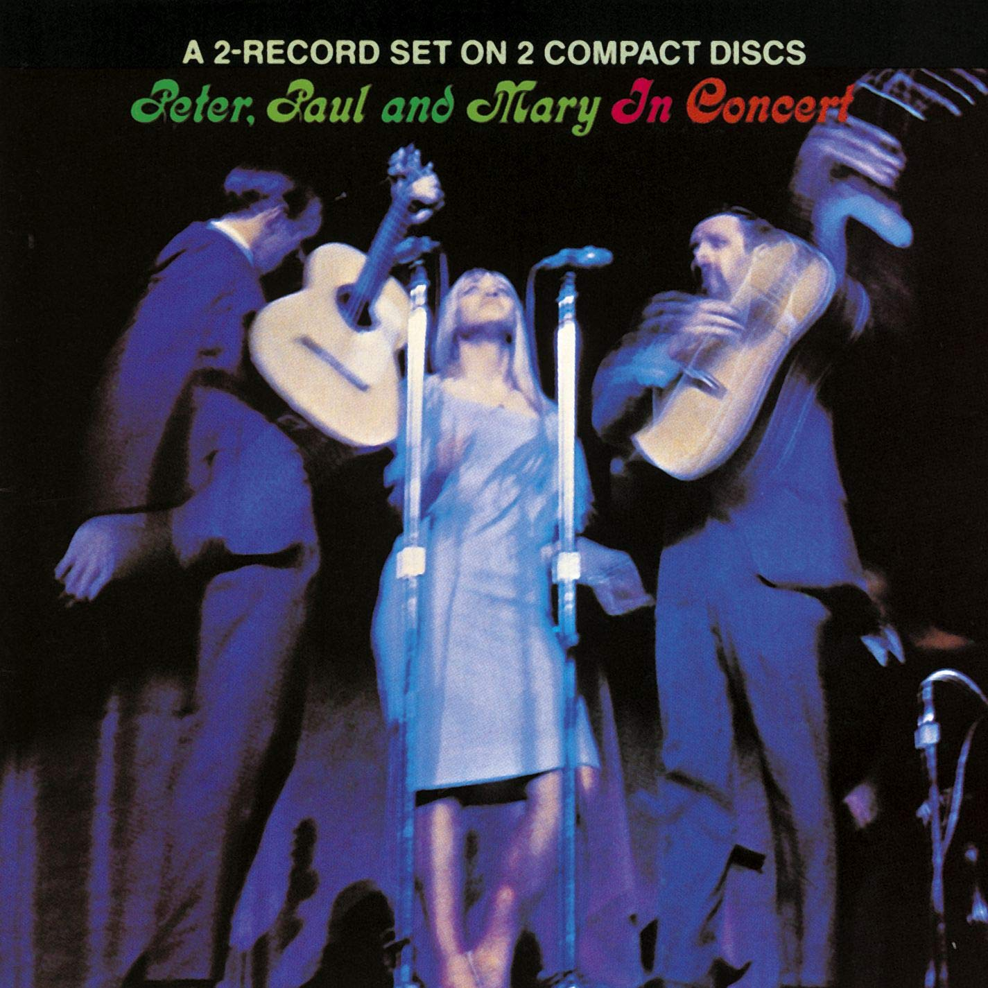 Peter, Paul and Mary In Concert by PETER PAUL & MARY