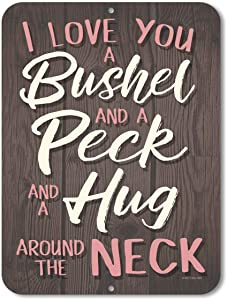 Honey Dew Gifts Love Gifts, I Love You a Bushel and a Peck and a Hug Around The Neck - 9 x 12 inch Novelty Tin Sign Home Wall Decor - Made in The USA