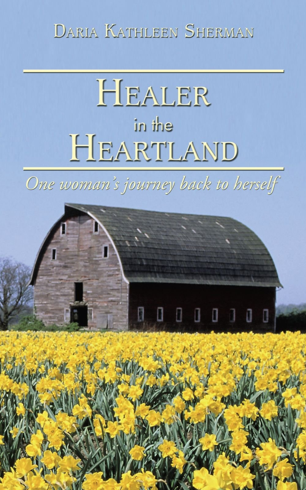 Download Healer in the Heartland: One woman's journey back to herself ebook