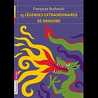 15 légendes extraordinaires de dragons (Jade flammarion)