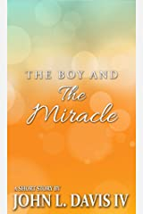 The Boy and the Miracle Kindle Edition