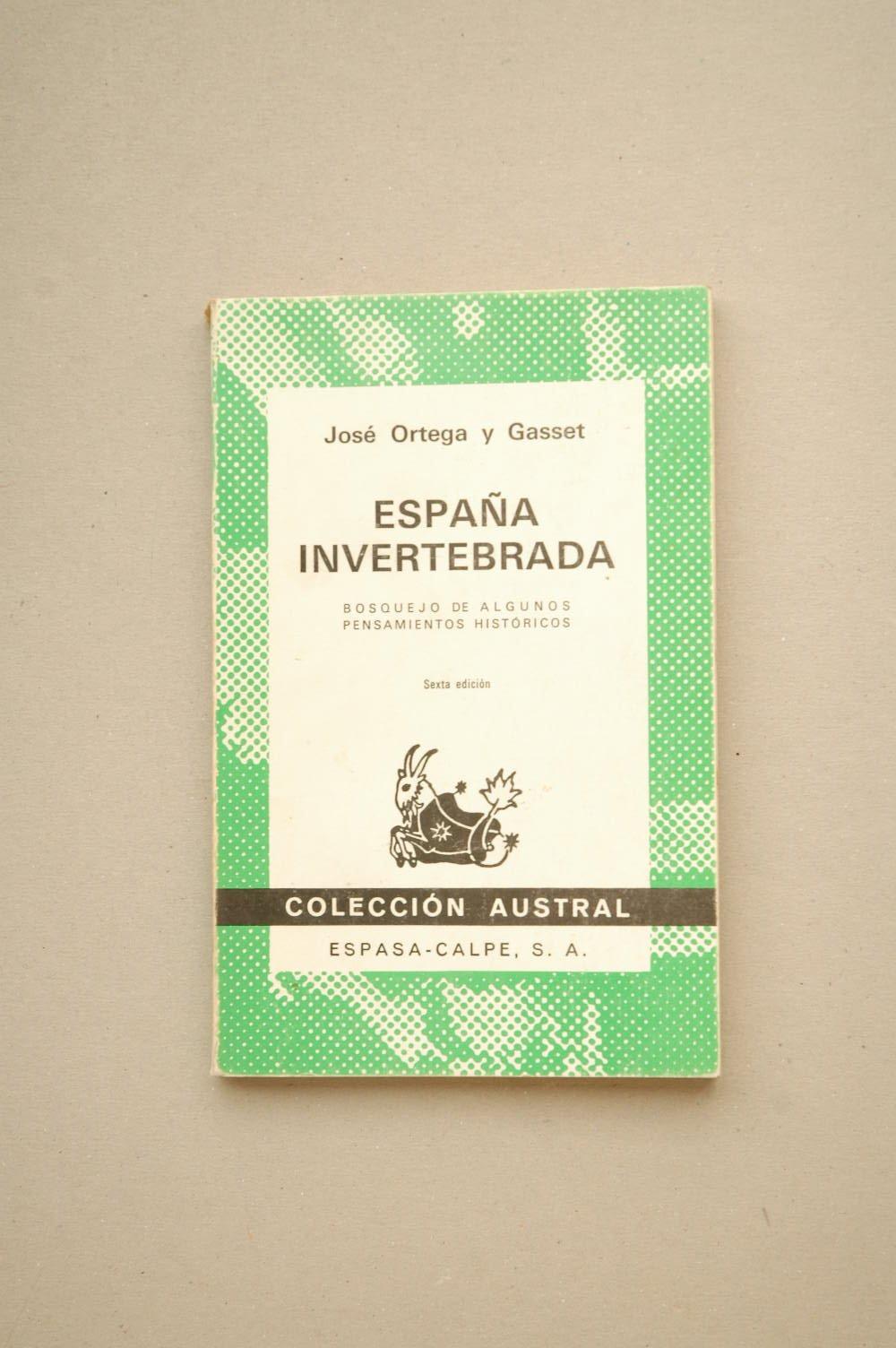 España invertebrada: Amazon.es: J Ortega Y Gasset: Libros