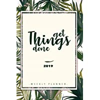 Weekly Planner 2019: Weekly Planner, Calendar and Schedule Organizer for the New Year 2019