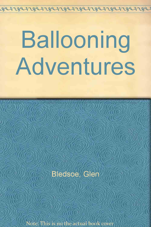 Ballooning Adventures (Dangerous Adventures) pdf