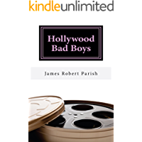 Hollywood Bad Boys: Loud, Fast, and Out of Control (Encore Film Book Classics 9)